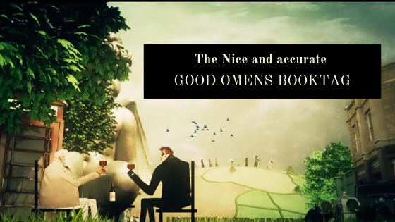 The Nice and Accurate Good Omens Book Tag