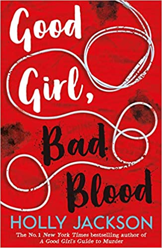 Book Review: Good Girl, Bad Blood by Holly Jackson